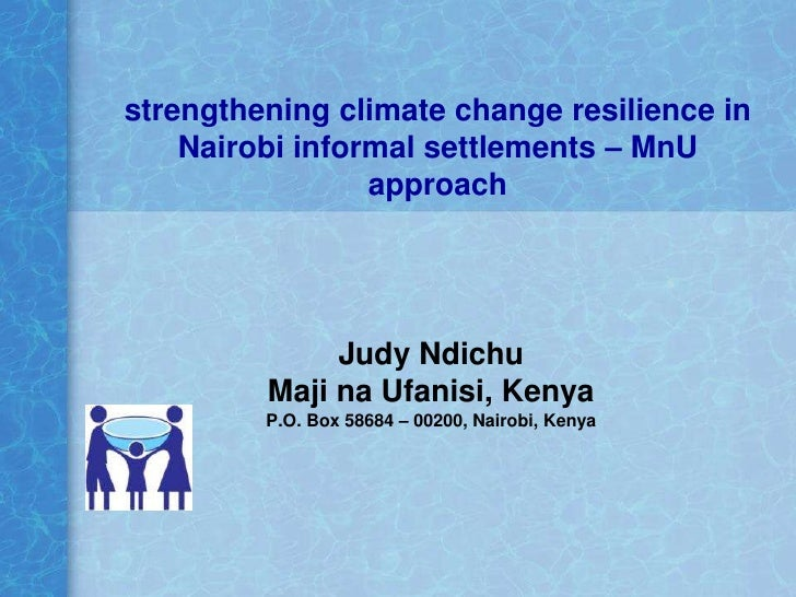 strengthening climate change resilience in     Nairobi informal settlements – MnU                  approach               ...