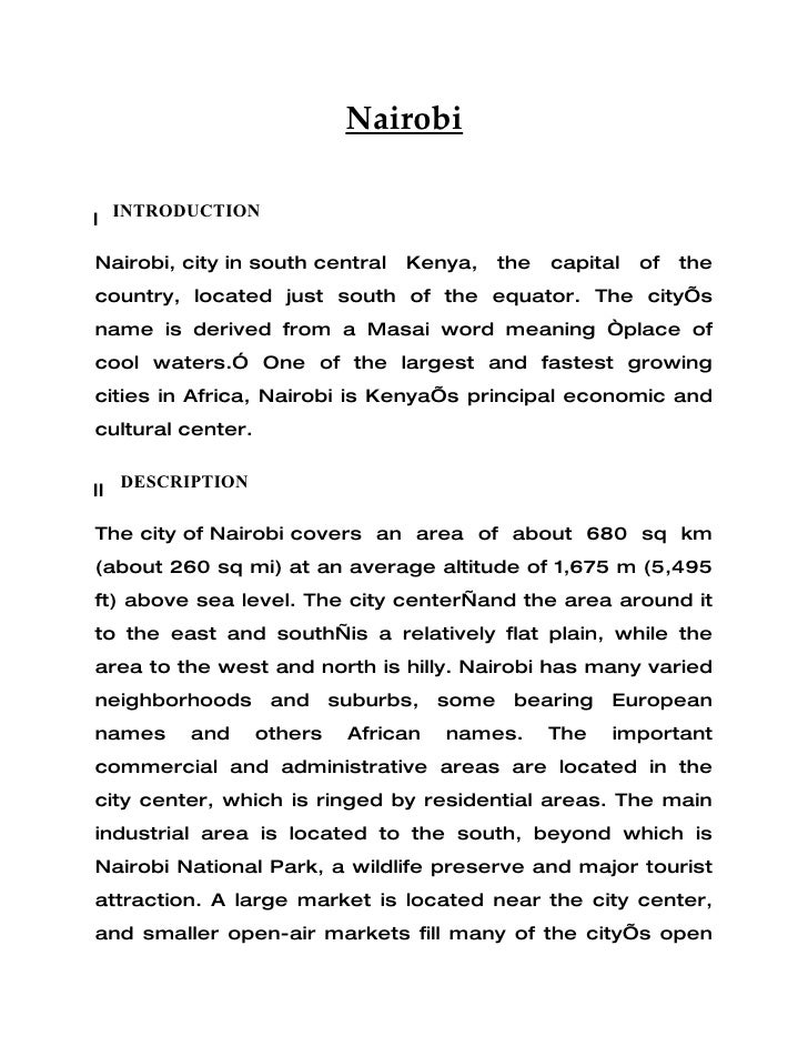 Nairobi  I INTRODUCTION  Nairobi, city in south central   Kenya,   the   capital   of   the country, located just south of...