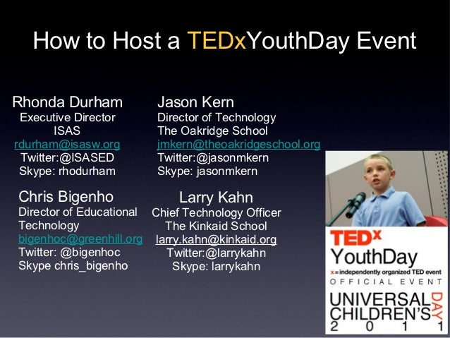 How to Host a TEDxYouthDay EventRhonda Durham            Jason Kern Executive Director      Director of Technology        ...