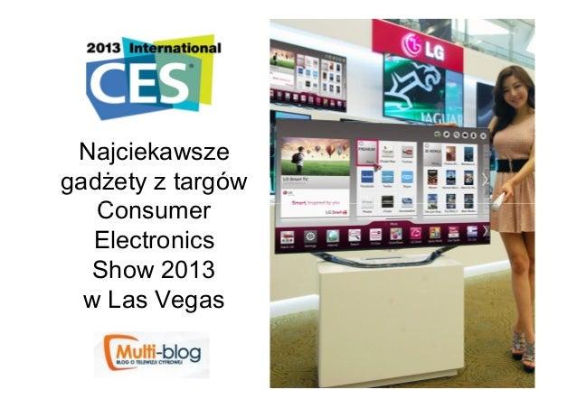 Najciekawszegadżety z targów   Consumer   Electronics   Show 2013  w Las Vegas