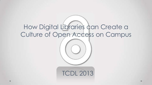 How Digital Libraries Can Create a Culture of Open Access on Campus