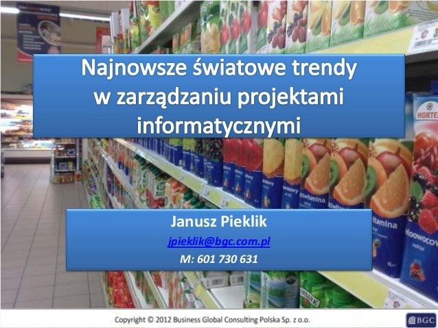 Janusz Pieklikjpieklik@bgc.com.plM: 601 730 631