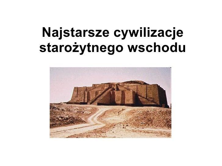 Najstarsze cywilizacje starożytnego wschodu