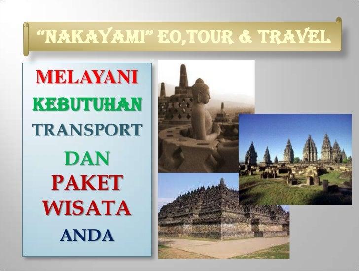 """""""Nakayami"""" eo,TOUR & TRAVELMELAYANIKEBUTUHANTRANSPORT  DANPAKETWISATA  ANDA"""