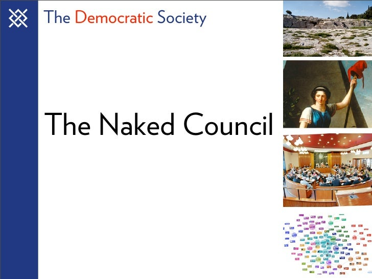 The Democratic Society     The Naked Council