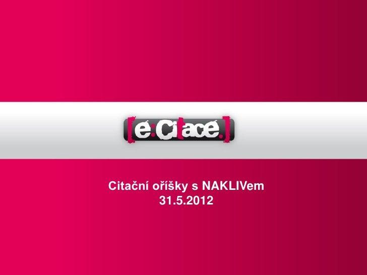 Citační oříšky s NAKLIVem         31.5.2012