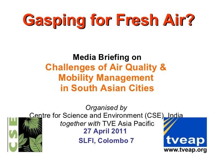 Air Quality Media Briefing Intro Remarks - by Nalaka Gunawardene, 27 april 2011 final