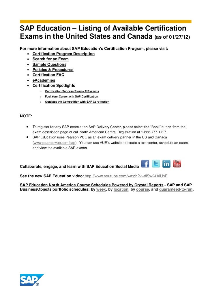 SAP Education – Listing of Available CertificationExams in the United States and Canada (as of 01/27/12)For more informati...