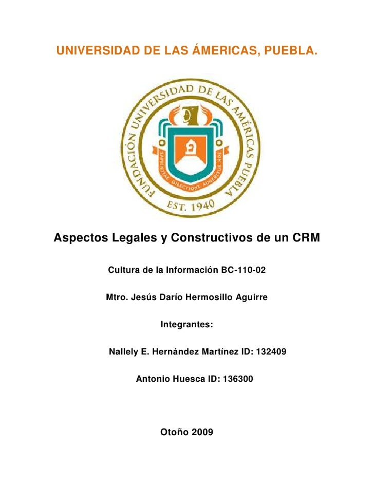1289685627380UNIVERSIDAD DE LAS ÁMERICAS, PUEBLA.<br />Aspectos Legales y Constructivos de un CRM <br />Cultura de la Info...