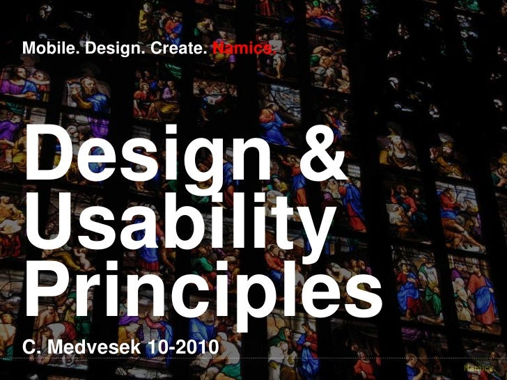 Design & UsabilityPrinciples<br />Mobile. Design. Create. Namics.<br />C. Medvesek 10-2010<br />