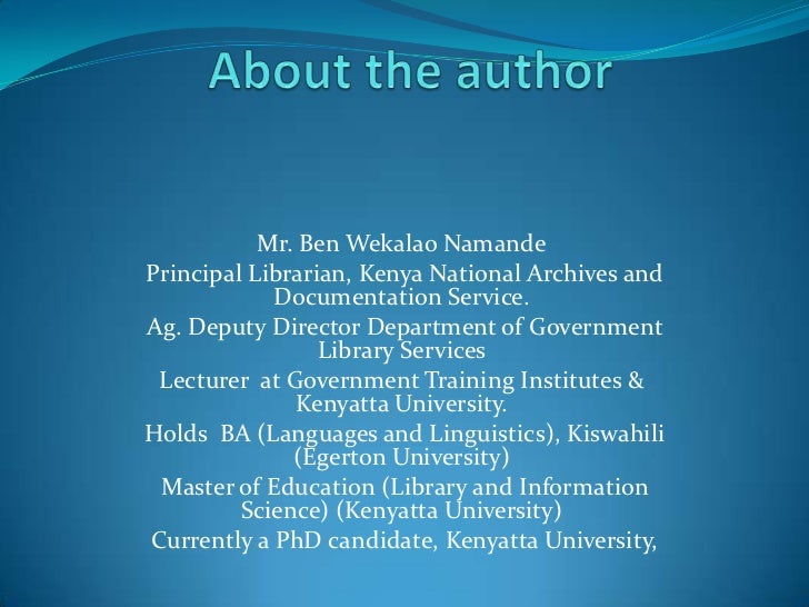 Mr. Ben Wekalao NamandePrincipal Librarian, Kenya National Archives and            Documentation Service.Ag. Deputy Direct...