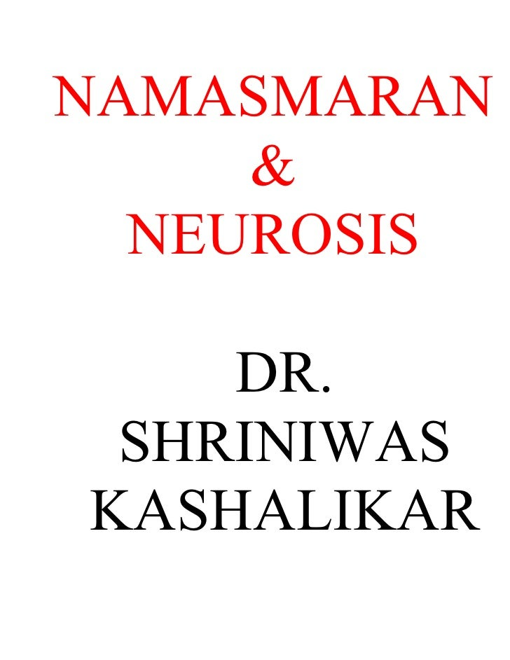 Namasmaran and neurosis dr. shriniwas kashalikar