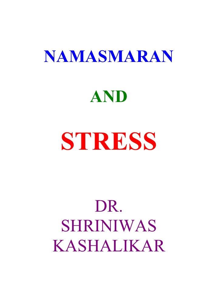 Namasmaran And Stress Dr. Shriniwas J. Kashalikar
