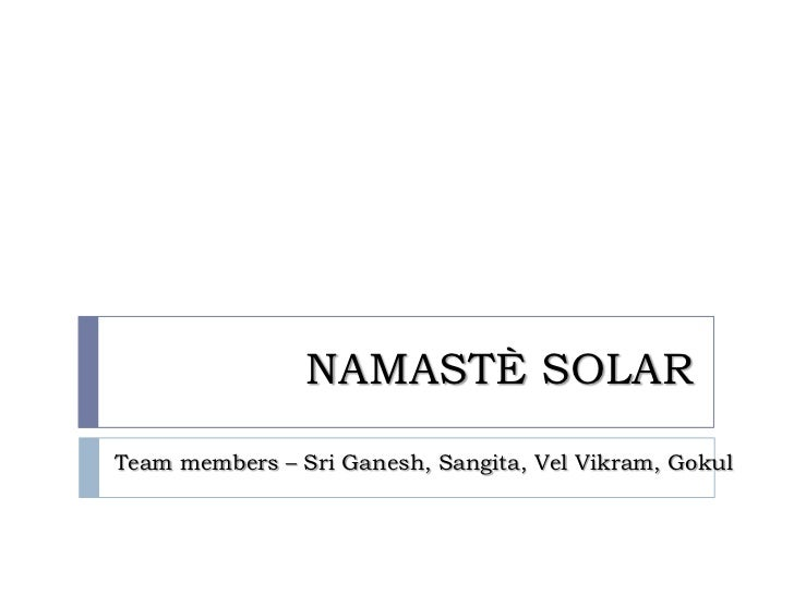 namaste solar case Case studies: business conversions to worker cooperatives 3   project equity table of contents executive summary 4 introduction 6 typology of conversions 9 conversion types 10 readiness factors 12 case study summary 18 type i conversions 19 big timberworks 19 namaste solar 23 pattycake bakery.