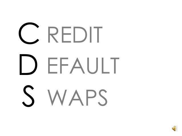 C REDIT D EFAULT S WAPS