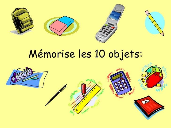 M émorise les 10 objets: