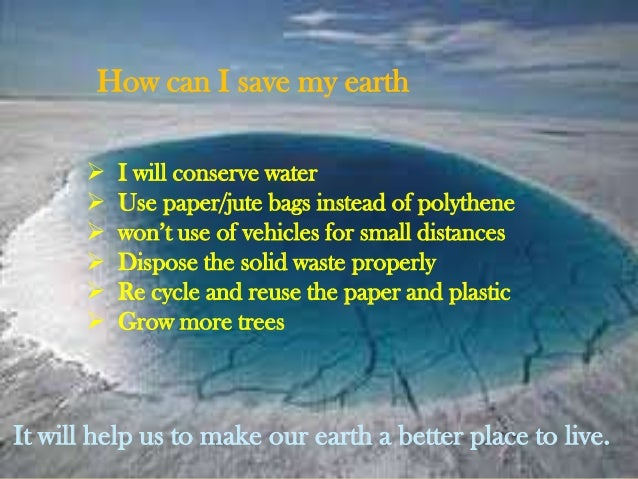 my contribution to save environment Reduce the environmental impact of your save money, and protect the environment less energy and cause fewer of the emissions that contribute to climate.