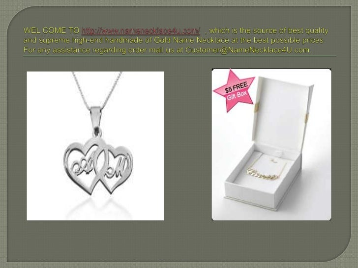 WEL COME TO http://www.namenecklace4u.com/, which is the source of best quality and supreme high-end handmade of Gold Name...