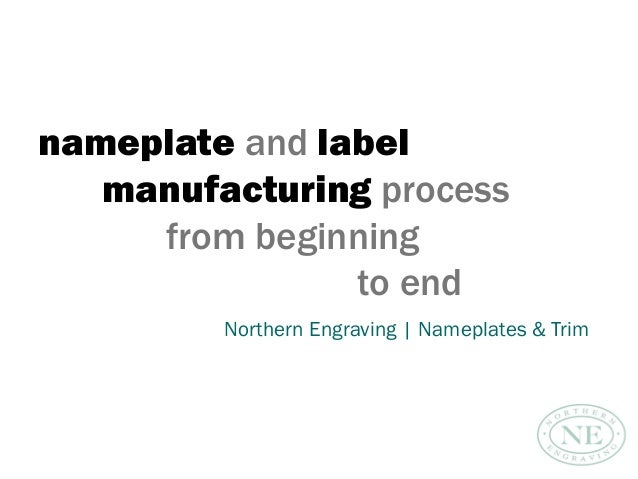 nameplate and label manufacturing process from beginning to end Northern Engraving | Nameplates & Trim