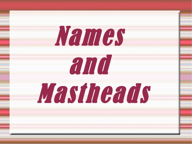 Names and Mastheads