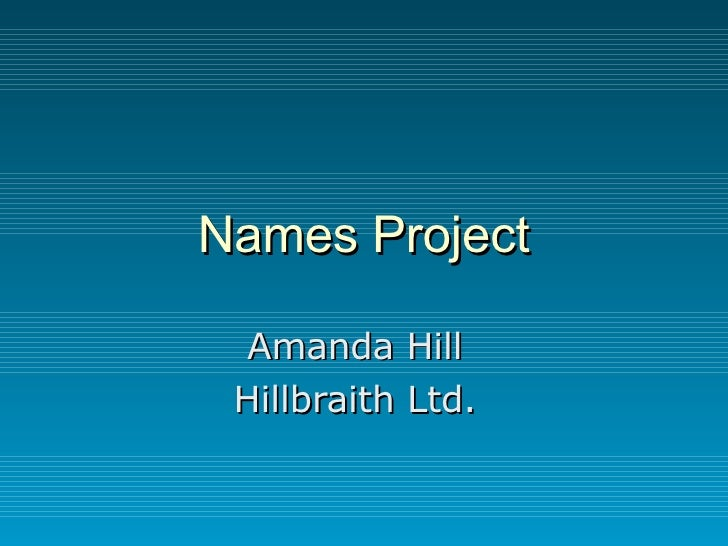 Names Project Amanda Hill Hillbraith Ltd.