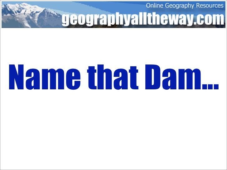 Drainage Basins: Name That Dam...