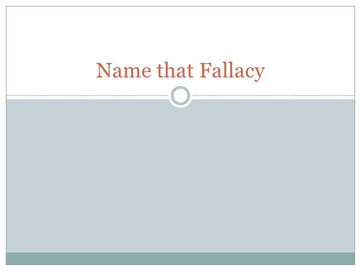 Name that Fallacy<br />