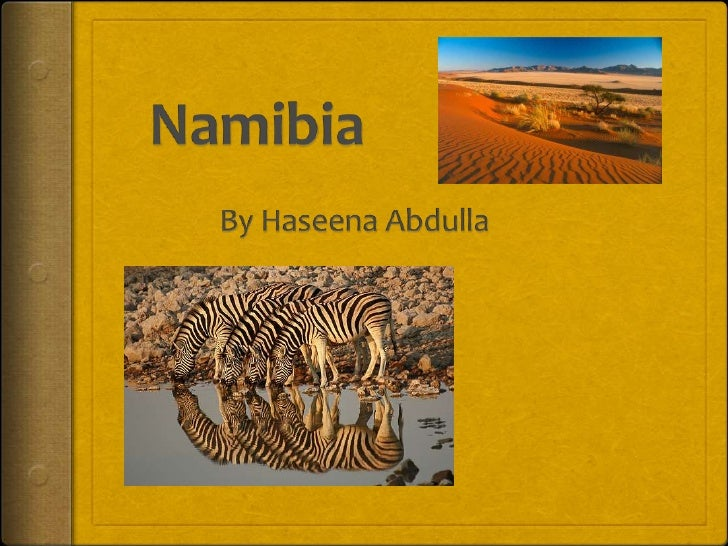 Namibia<br />By Haseena Abdulla<br />