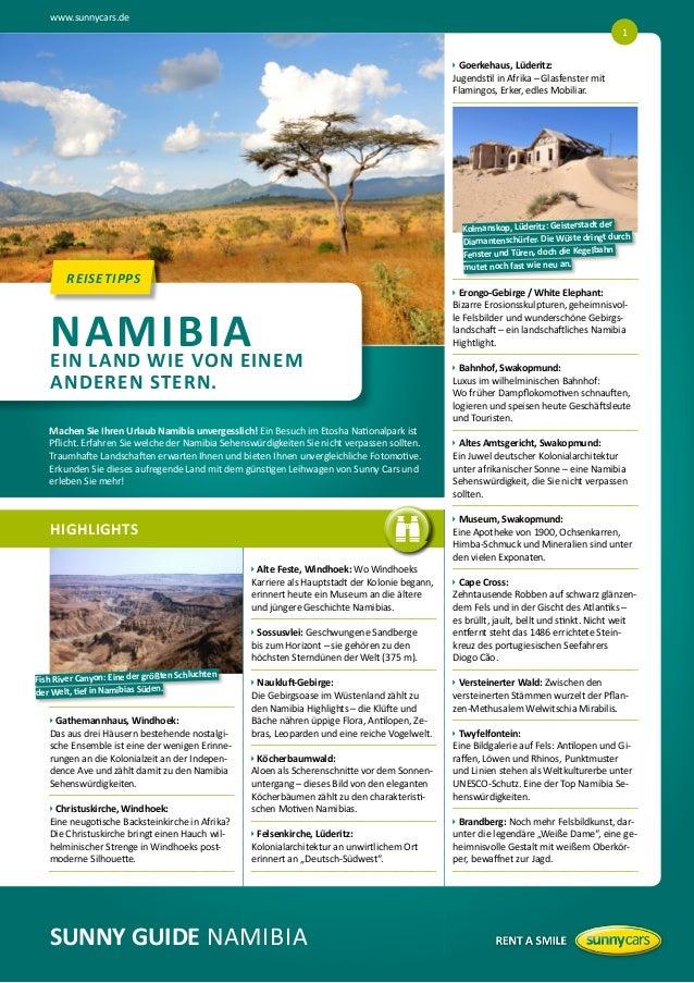www.sunnycars.de SUNNY GUIDE NAMIBIA HIGHLIGHTS REISETIPPSREISETIPPS uGathemannhaus, Windhoek: Das aus drei Häusern be...