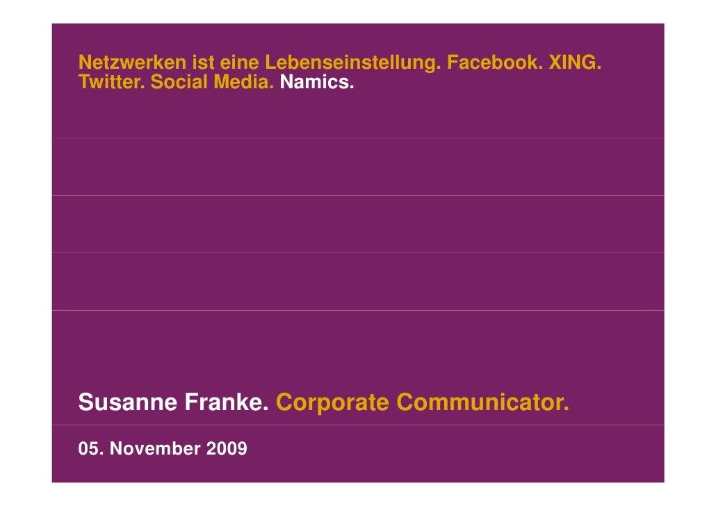 Netzwerken ist eine Lebenseinstellung. Facebook. XING. Twitter. Twitter Social Media Namics                Media. Namics. ...
