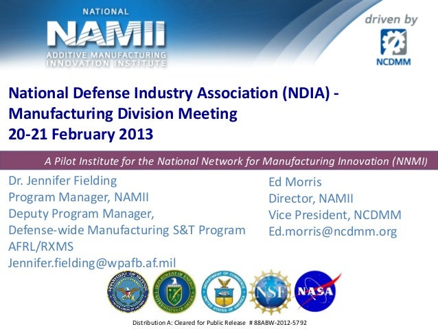 National Defense Industry Association (NDIA) - Manufacturing Division Meeting 20-21 February 2013 Dr. Jennifer Fielding Pr...