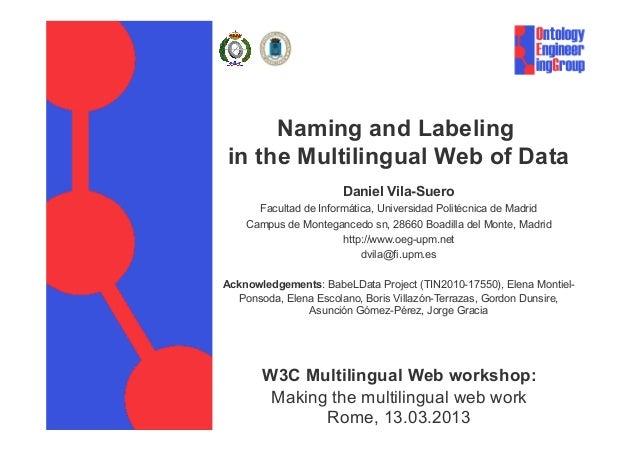 Naming and Labeling in the Multilingual Web of Data                       Daniel Vila-Suero      Facultad de Informática, ...