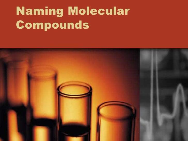 Naming Molecular Compounds<br />