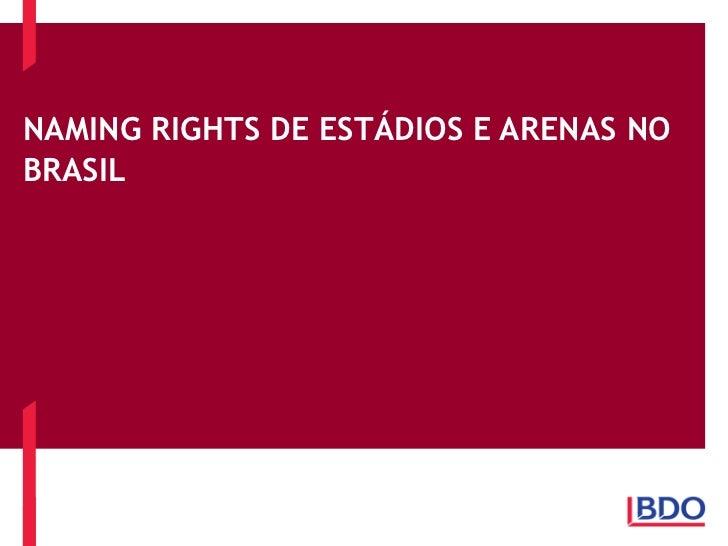 NAMING RIGHTS DE ESTÁDIOS E ARENAS NOBRASIL