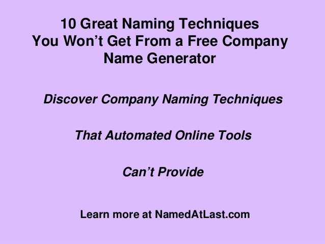 10 Great Business Naming Techniques Overlooked by Free Name Generator Tools