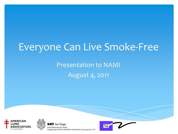 Everyone Can Live Smoke-Free<br />Presentation to NAMI<br />August 4, 2011<br />