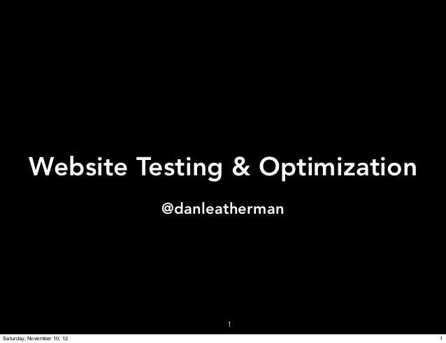 Website Testing & Optimization                            @danleatherman                                   1Saturday, Nove...