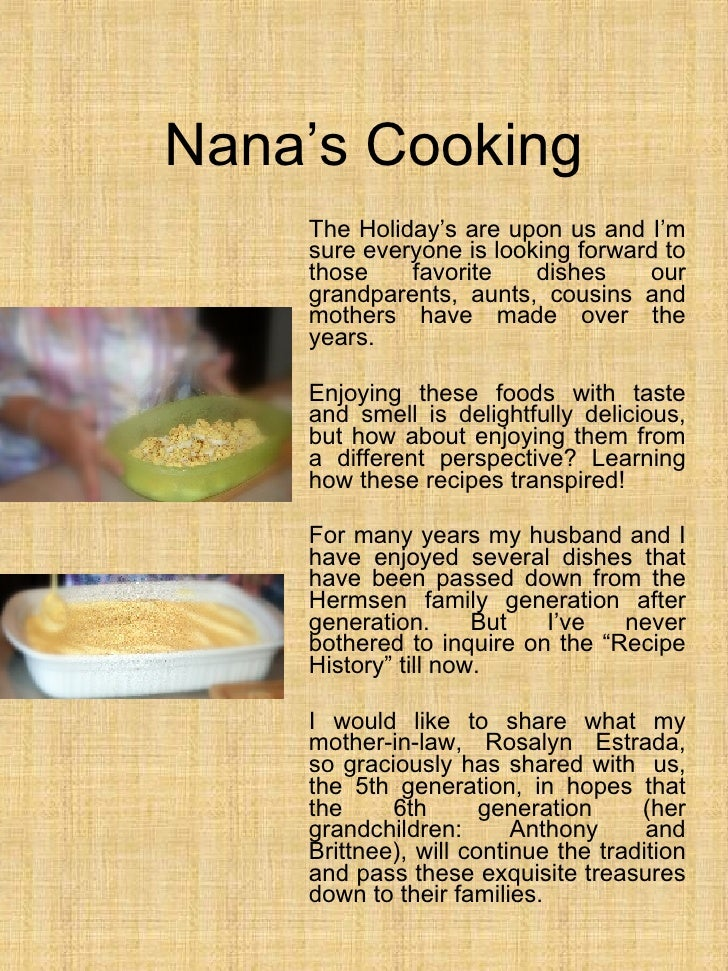 Nana's Cooking The Holiday's are upon us and I'm sure everyone is looking forward to those favorite dishes our grandparent...
