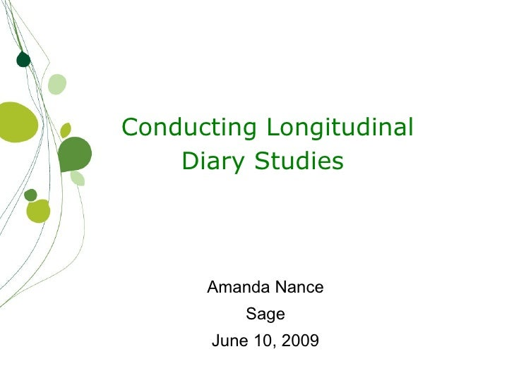 Conducting Longitudinal    Diary Studies      Amanda Nance           Sage       June 10, 2009