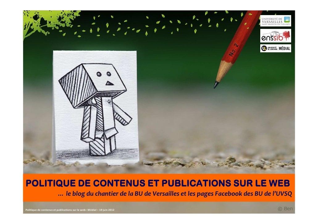 POLITIQUE DE CONTENUS ET PUBLICATIONS SUR LE WEB                         … le blog du chantier de la BU de Versailles et l...