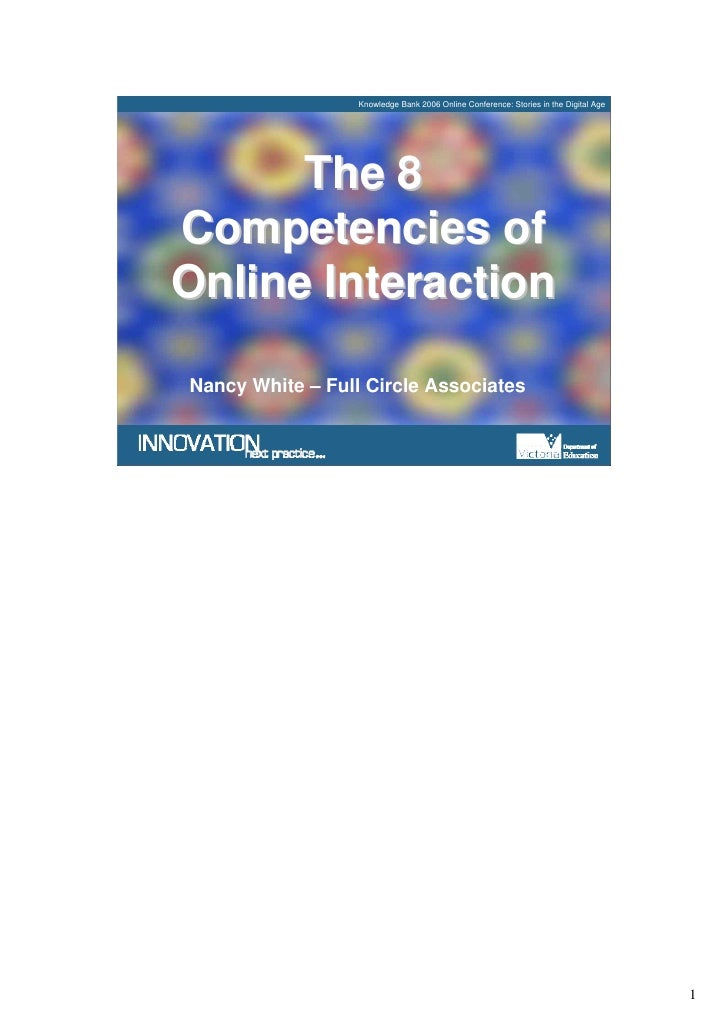 Knowledge Bank 2006 Online Conference: Stories in the Digital Age           The 8 Competencies of Online Interaction  Nanc...