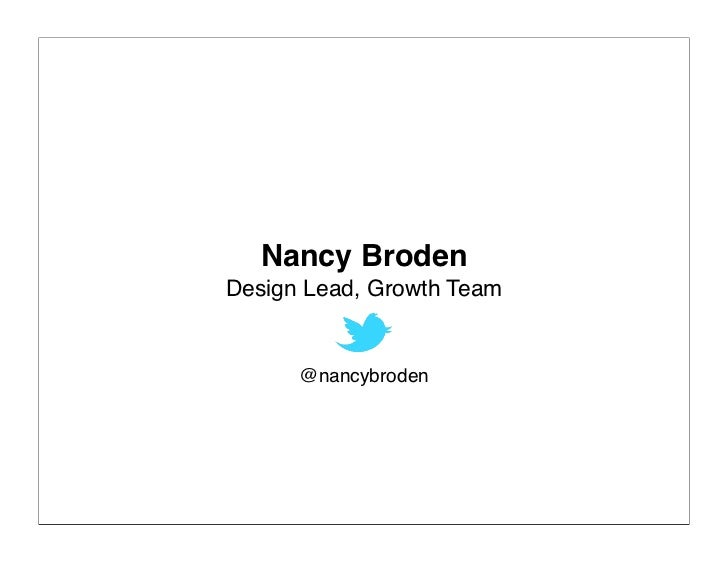 Nancy Broden, Design Lead of User Growth at Twitter