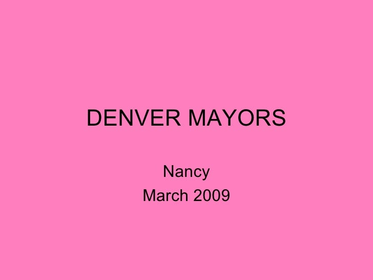 DENVER MAYORS Nancy March 2009