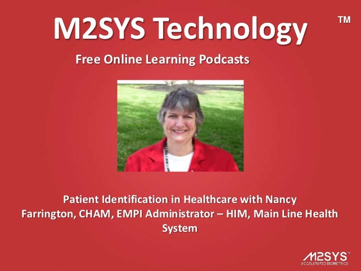 M2SYS Technology                                      TM          Free Online Learning Podcasts        Patient Identificat...