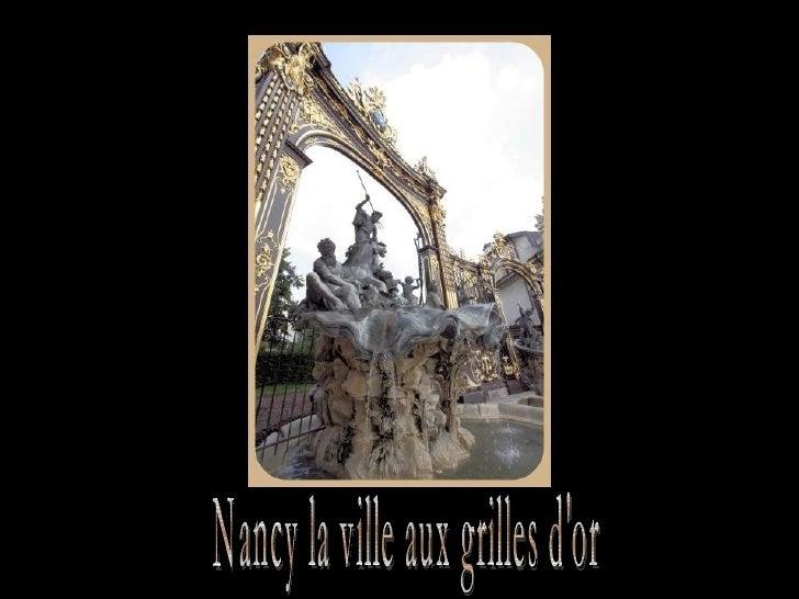 Nancy la ville aux grilles d'or