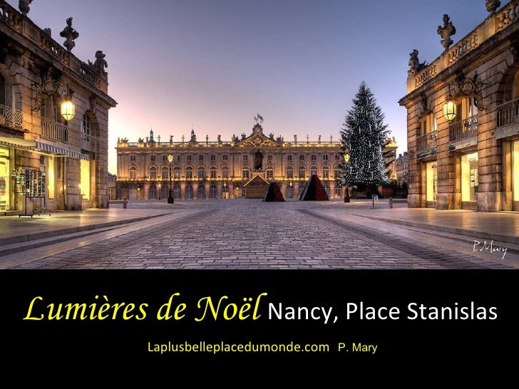Lumières de Noël  Nancy, Place Stanislas  Laplusbelleplacedumonde.com  P. Mary