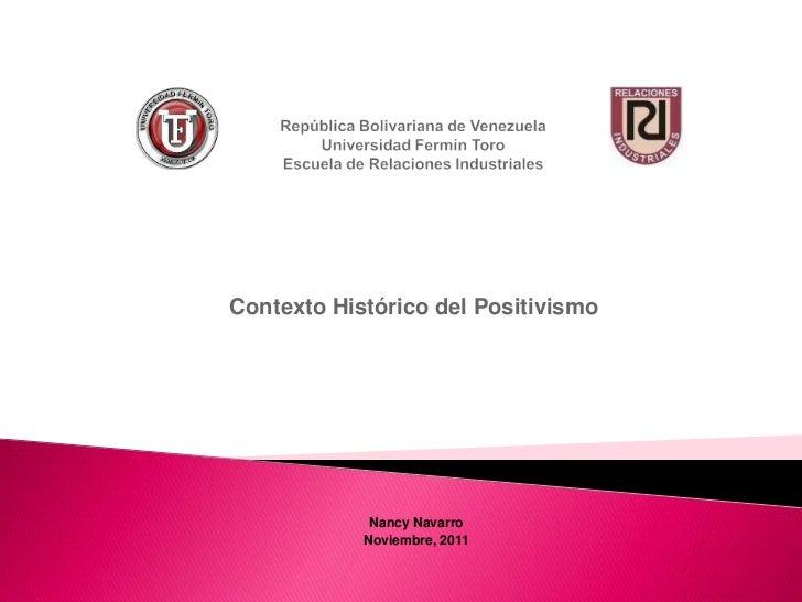 Contexto Histórico del Positivismo             Nancy Navarro            Noviembre, 2011