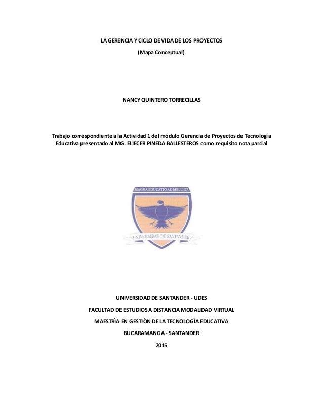 LA GERENCIA Y CICLO DE VIDA DE LOS PROYECTOS (Mapa Conceptual) NANCY QUINTERO TORRECILLAS Trabajo correspondiente a la Act...