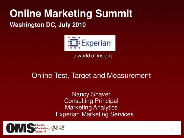 Online Marketing Summit<br />Washington DC, July 2010<br />  a world of insight<br />Online Test, Target and Measurement<b...
