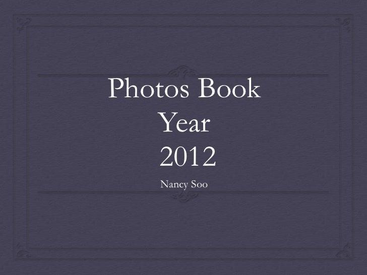 Photos Book   Year    2012   Nancy Soo